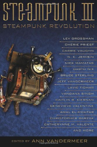 Steampunk III: Steampunk Revolution (Steampunk Anthologies)