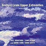 Bruford Levin Upper Extremities by Bruford Levin Upper Extremities (2010) Audio CD