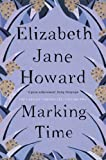 Elizabeth Jane Howard Marking Time: Cazalet Chronicles Book 2