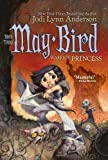 May Bird: Warrior Princess, Book #3 (1416906096) by Anderson, Jodi Lynn