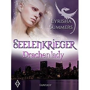 Seelenkrieger - Drachenlady: Band 2 der Fantasy-Romance-Saga