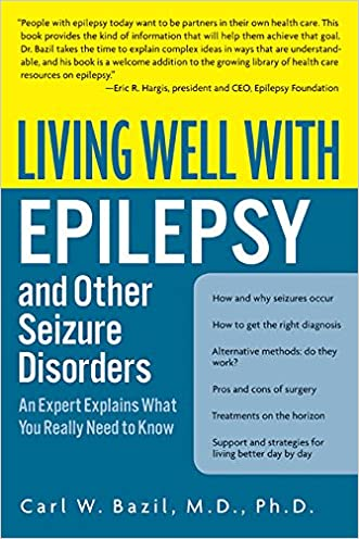 Living Well with Epilepsy and Other Seizure Disorders: An Expert Explains What You Really Need to Know (Living Well (Collins)) written by Carl W. Bazil