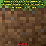 Minecraft Game: How to Download for Android, PC, iOS, Kindle + Tips |  HSE