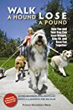 Walk a Hound, Lose a Pound: How You and Your Dog Can Lose Weight, Stay Fit, and Have Fun Together (New Directions in the Human-Animal Bond Series)