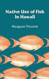 img - for Native Use of Fish in Hawaii book / textbook / text book