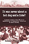 It Was Never About a Hotdog and a Coke