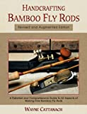 img - for Handcrafting Bamboo Fly Rods 1st edition by Cattanach, Wayne (2000) Hardcover book / textbook / text book