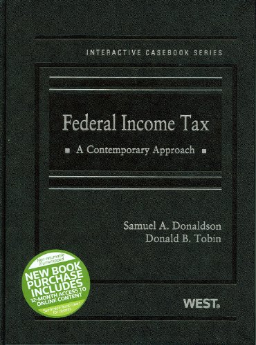 Federal Income Tax, A Contemporary Approach (The Interactive Casebook Series)