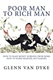 "Poor Man To Rich Man: ""How To Make Money Working From Home"" How To Work Smarter, NOT Harder"""