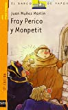 Fray Perico y Monpetit/ Brother Perico and Monpetit (Spanish Edition) (8434895420) by Munoz Martin, Juan