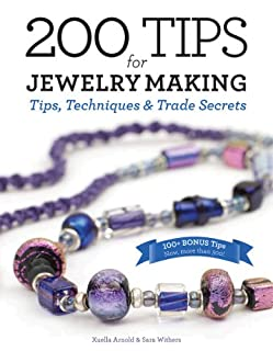 Book Cover: 200 Tips for Jewelry Making: Tips,Techniques and Trade Secrets