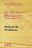 Falar...Ler...Escrever...Português. Un Curso Para Estrangeiros, Manual do Professor (Falar...Ler...Escrever...Portugues)