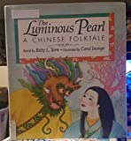 img - for The Luminous Pearl: A Chinese Folktale book / textbook / text book