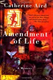 Amendment of Life: A Mystery (0312290802) by Aird, Catherine