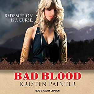 Bad Blood: House of Comarré, Book 3 | [Kristen Painter]