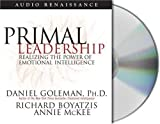 img - for Primal Leadership: Realizing the Power of Emotional Intelligence [ABRIDGED] [ Audiobook ] Abridged edition by Goleman, Daniel P.; McKee, Annie; Boyatzis, Richard E. published by Macmillan Audio [ Audio CD ] book / textbook / text book