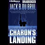 Charon's Landing (       UNABRIDGED) by Jack Du Brul Narrated by J. Charles