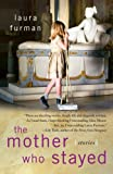 img - for The Mother Who Stayed: Stories book / textbook / text book