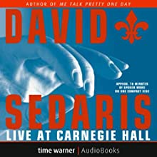 David Sedaris Live at Carnegie Hall (       ABRIDGED) by David Sedaris Narrated by David Sedaris