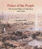 Palace of the People: The Crystal Palace at Sydenham 1854-1936 J. R. Piggott