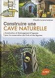 echange, troc Claudia Lorenz-Ladener - Construire une cave naturelle : Construction et aménagement d'espaces pour la conservation des fruits et des légumes