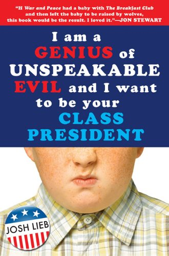 Image of I Am a Genius of Unspeakable Evil and I Want to Be Your Class President