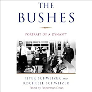 The Bushes: Portrait of a Dynasty | [Peter Schweizer, Rochelle Schweizer]