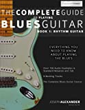 The Complete Guide to Playing Blues Guitar: Book One - Rhythm (Play Blues Guitar)
