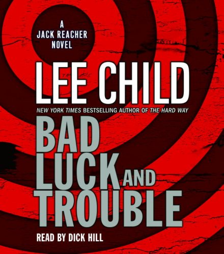 Bad Luck and Trouble, Lee Child; Dick Hill