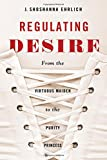 Regulating Desire: From the Virtuous Maiden to the Purity Princess