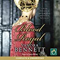 Blood Royal Audiobook by Vanora Bennett Narrated by Lucy Scott