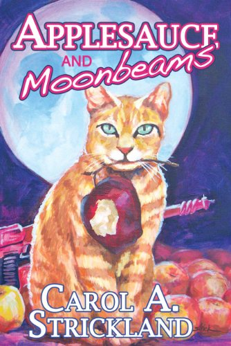 Carol A. Strickland's Humorous Sci-Fi Applesauce and Moonbeams is Today's Kindle Fire at KND eBook of The Day