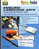 Power Basics A Basic Skills Curriculum: English/Language Arts Constructional Reading Skills: Advanced Phonics and Intermediate Grammar (0825141605) by Robert Taggart