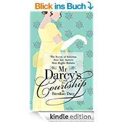 Mr Darcy's Guide to Courtship - The Secrets of Seduction from Jane Austen's Most Eligible Bachelor