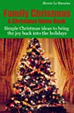 Family Christmas: Simple Christmas ideas to bring the joy back into the holidays (A Christmas Ideas Book)