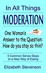 In All Things Moderation