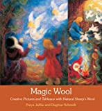 Magic Wool: Creative Pictures and Tableaux with Natural Sheep's Wool
