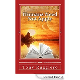 Humans Need Not Apply (English Edition)