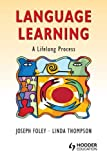 Language Learning: A Lifelong Process (0340762829) by Foley, Joseph