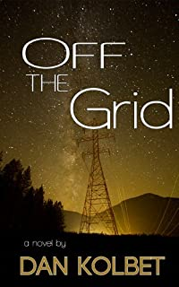 (FREE on 7/4) Off The Grid by Dan Kolbet - http://eBooksHabit.com