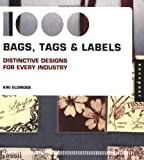1,000 Bags, Tags, and Labels: Distinctive Design for Every Industry