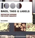 echange, troc Kiki Eldridge - 1000 Bags, Tags & Labels : Distinctive designs for every industry