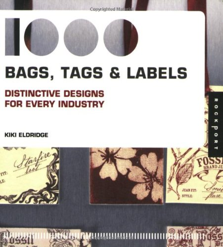 1,000 Bags, Tags, and Labels: Distinctive Design for Every Industry1,000 Bags, Tags, and Labels: Distinctive Design for Every Industry
