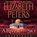 A River in the Sky: The Amelia Peabody Series, Book 19 (       UNABRIDGED) by Elizabeth Peters Narrated by Barbara Rosenblat