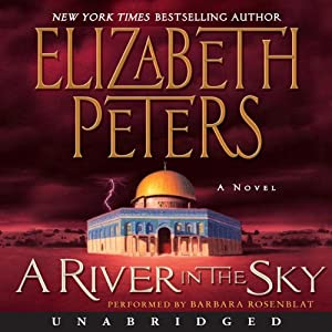 A River in the Sky: The Amelia Peabody Series, Book 19 | [Elizabeth Peters]