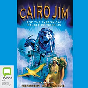 Cairo Jim and the Tyrannical Bauble of Tiberius Audiobook