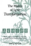 The Matrix of Lyric Transformation: Poetic Modes and Self-Presentation in Early Chinese Pentasyllabic Poetry