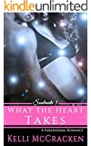 What the Heart Takes: A Paranormal Romance (Soulmate Series Book 3)