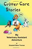 img - for Critter Care Stories: My Veterinary Assistant Adventure book / textbook / text book