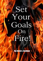 Set Your Goals on Fire